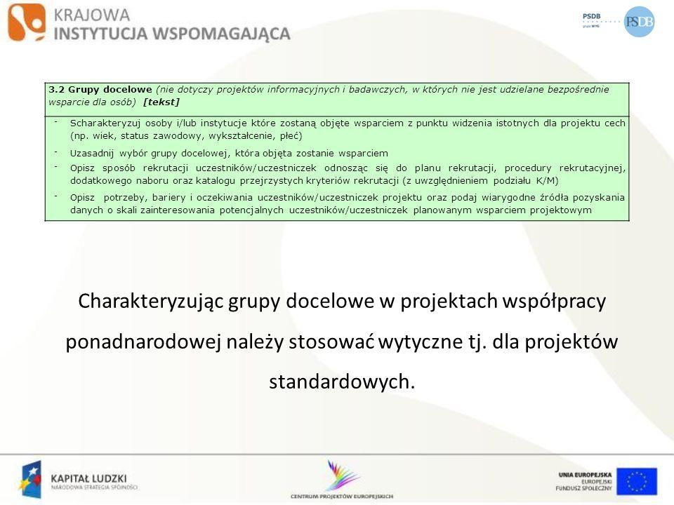 3.2 Grupy docelowe (nie dotyczy projektów informacyjnych i badawczych, w których nie jest udzielane bezpośrednie wsparcie dla osób) [tekst]